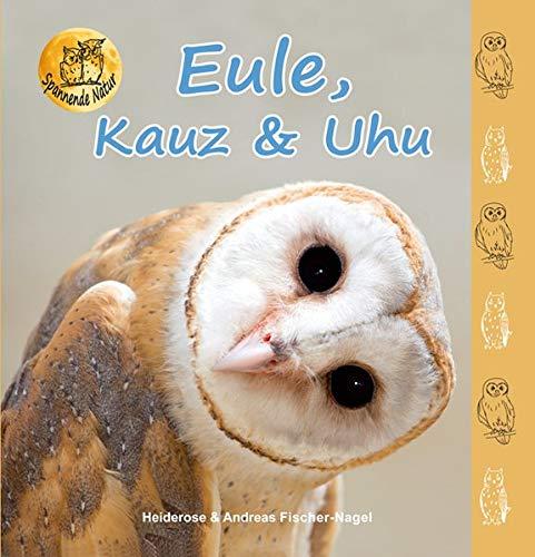 Preisvergleich Produktbild Eule,  Kauz & Uhu (Spannende Natur)