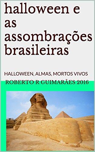 brações brasileiras: HALLOWEEN, ALMAS, MORTOS VIVOS CÃES FANTASMAS (Portuguese Edition) ()