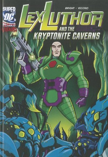 Lex Luthor and the Kryptonite Caverns (DC Super-villains) by J.E. Bright (2012-01-01)