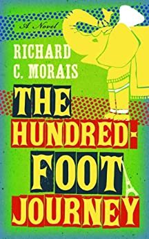 The Hundred-Foot Journey by [Morais, Richard C.]