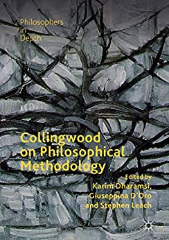 Collingwood On Philosophical Methodology (philosophers In Depth) por Karim Dharamsi Gratis