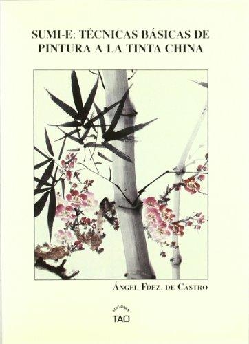 Sumi-e: tecnicas basicas de pintura a la tinta China por Angel Fernandez De Castro