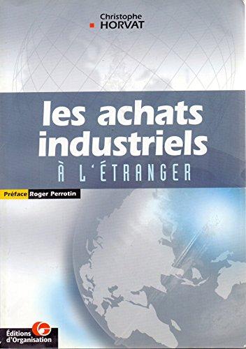 Les achats industriels à l'étranger par Christophe Horvat