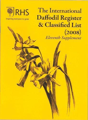 The International Daffodil Register & Classified List (2008): Eleventh Supplement International Daffodil