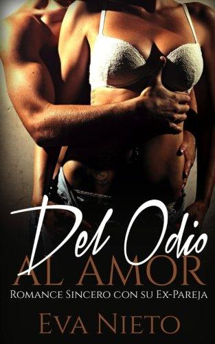 Del Odio al Amor: Romance Sincero con su Ex-Pareja (Novela Romántica)