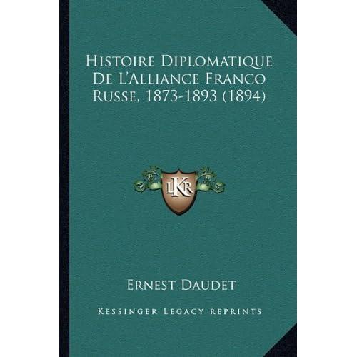 Histoire Diplomatique de L'Alliance Franco Russe, 1873-1893 (1894)