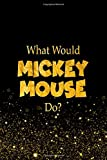 What Would Mickey Mouse Do?: Walt Disney Characters - Best Reviews Guide
