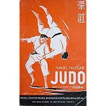 Manuel pratique de Judo selon la technique du Kodokan : prises, contre-prises, enchaînements, combinaisons