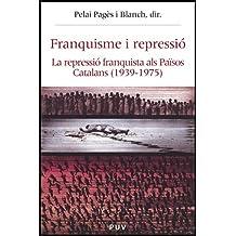 Franquisme i repressió: La repressió franquista als Països Catalans (Història i Memòria del Franquisme)