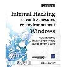Internal Hacking et contre-mesures en environnement Windows - Piratage interne, mesures de protection, développement d'outils (2e édition)