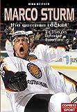 Marco Sturm - the german rocket: Die Story des Eishockey-Superstars