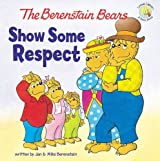 The Berenstain Bears Show Some Respect (Berenstain Bears/Living Lights)