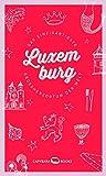 Luxemburg: Das einzigartigste Großherzogtum der Welt - Georges Hausemer