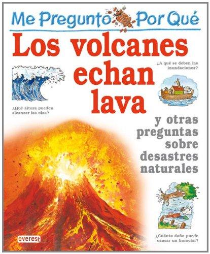 Me pregunto por qué: los volcanes echan lava y otras preguntas sobre desastres naturales por Greenwood  Rosie