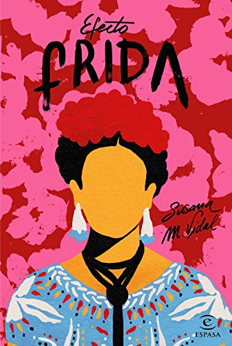 Efecto Frida (ESPASA NARRATIVA) por Susana M. Vidal