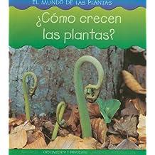Como Crecen Las Plantas? (El Mundo De Las Plantas/world of Plants)