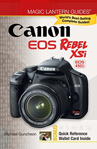 Canon Lantern Magic (Magic Lantern Guides®: Canon EOS Rebel XSi EOS 450D)