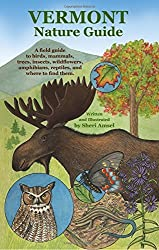 Vermont Nature Guide: A field guide to birds, mammals, trees, insects, wildflowers, amphibians, reptiles, and where to find them by Sheri Amsel (2013-11-29)