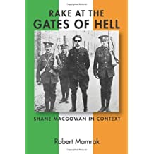 Rake at the Gates of Hell: Shane MacGowan in Context by Robert Mamrak (2011-04-29)