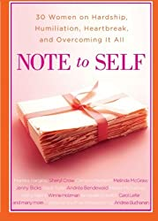 Note to Self: 30 Women on Hardship, Humiliation, Heartbreak, and by Andrea Buchanan (2014-04-12)