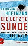 Die letzte Sünde: Kommissar Rosenthal ermittelt in Tel Aviv (Assaf Rosenthal, Band 1) - Katharina Höftmann