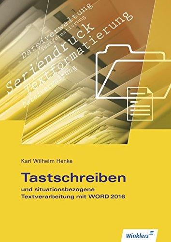 Tastschreiben und situationsbezogene Textverarbeitung mit Word 2016: Schülerband