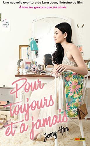Les amours de Lara Jean T03 : Pour toujours et à jamais par Jenny Han