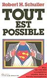 Tout est possible de Schuller. Robert H. (Robert Harold) (2008) Broché