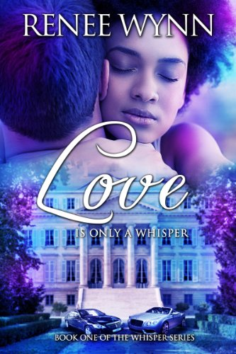 Love is Only a Whisper (Whisper Series Book 1)