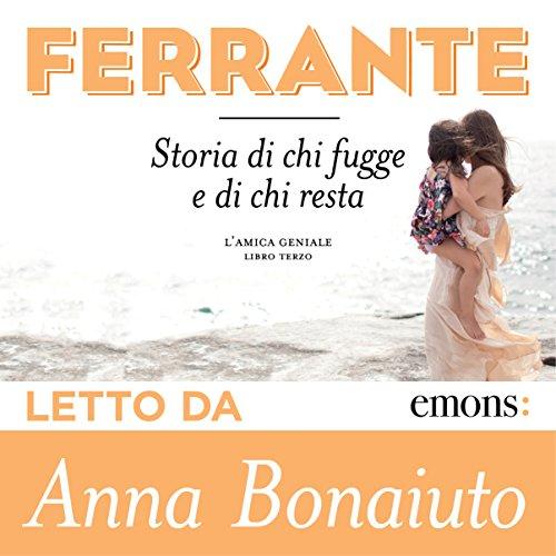 Storia di chi fugge e di chi resta (L'amica geniale 3)   Elena Ferrante
