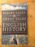 Great Tales from English History. CHAUCER TO THE GLORIOUS REVOLUTION 1387-1688