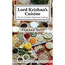 Lord Krishna's Cuisine: The Art of Indian Vegetarian Cooking (English Edition)
