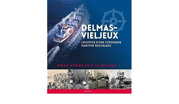 Delmas-vieljeux lhistoire dune compagnie maritime rochelaise