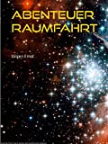 Abenteuer Raumfahrt: Die Abenteuer des Raumschiffs Galilei