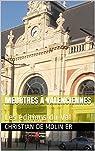 Meurtres à Valenciennes: Les éditions du Val par Moliner