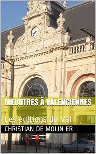 Couverture du livre Meurtres à Valenciennes: Les éditions du Val