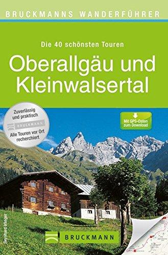 Bruckmanns Wanderführer Oberallgäu: mit Kleinwalsertal