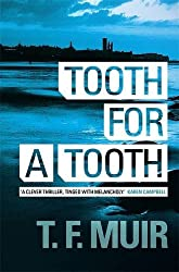 Tooth for a Tooth (DCI Andy Gilchrist) by T F Muir (2012-09-06)