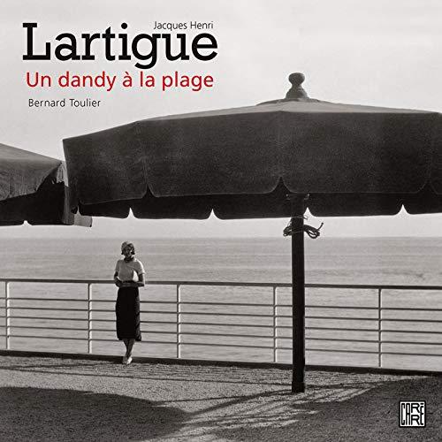 Jacques Henri Lartigue, un dandy à la plage par Bernard TOULIER