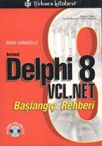 Borland Delphi 8 VCL.NET Baslangic Rehberi