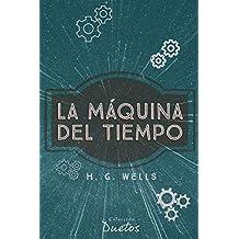 La Máquina del Tiempo (Colección Duetos)