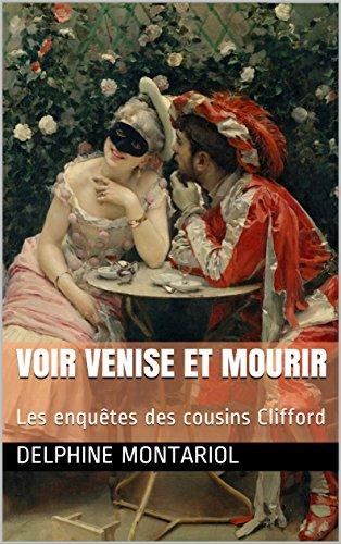 Voir Venise et mourir: Les enquêtes des cousins Clifford