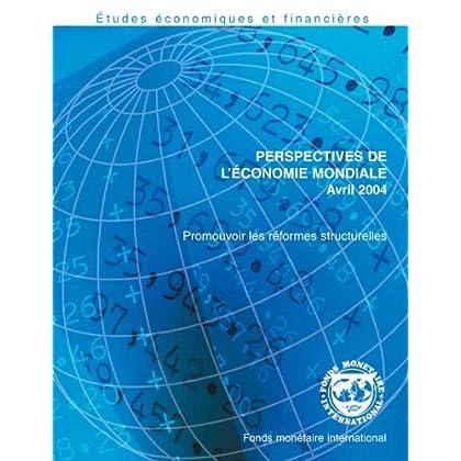Perspectives de L'économie Mondiale, Avril 2004: Promouvoir les réformes structurelles