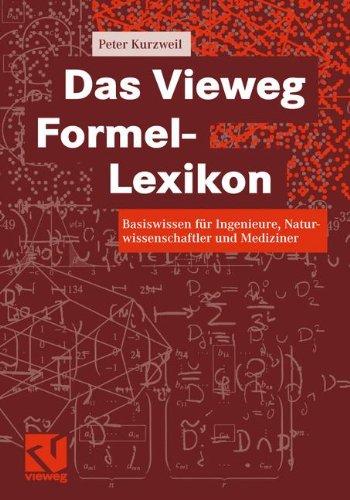 Das Vieweg Formel-Lexikon: Basiswissen für Ingenieure, Naturwissenschaftler und Mediziner (Mediziner-formeln)