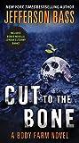 Image de Cut to the Bone: A Body Farm Novel