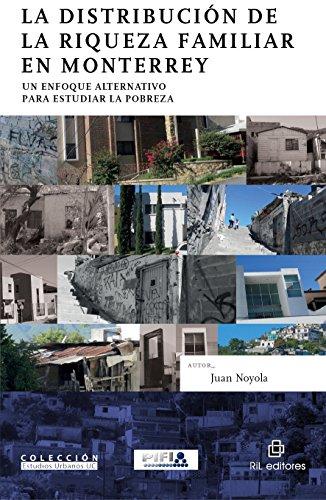La distribución de la riqueza familiar en Monterrey: un enfoque alternativo para estudiar la pobreza