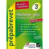 Histoire-Géographie Éducation civique 3e - Prépabrevet Réussir l'examen: Cours et sujets corrigés brevet - Troisième