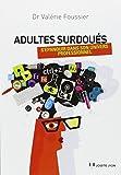 Adultes surdoués : s'épanouir dans son univers professionnel / Valérie Foussier   Foussier, Valérie. Auteur