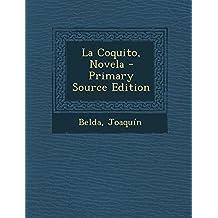 La Coquito, Novela - Primary Source Edition