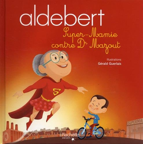 Aldebert raconte - Super-Mamie contre Dr Mazout / Livre CD par ALDEBERT